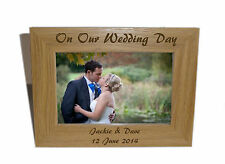 On Our Wedding Day Wooden Photo Frame 6x4 -Personalise this frame-Free Engraving
