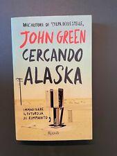JOHN GREEN - CERCANDO ALASKA - ED: RIZZOLI - ANNO 2014 - MAI APERTO