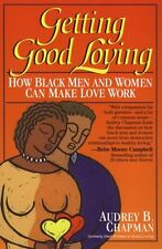 Getting Good Loving: How Black Men and Women Can Make Love Work by Audrey B. Cha