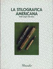 LA STILOGRAFICA AMERICANA (DALLE ORIGINI ALLA SFERA) - PINEIDER