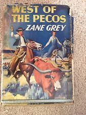 WEST OF THE PECOS by Zane Grey - 1937 - Dust Jacket - Nice Collectible