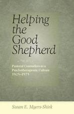 Helping the Good Shepherd: Pastoral Counselors in a Psychotherapeutic Culture, 1