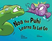 Noa the Puhi Learns to Let Go, Dill, Judy, Dill, Jan, Omoto, Gail, Acceptable Bo