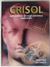 BIOLOGIA Y BOTÁNICA - CRISOL ENCICLOPEDIA ESCOLAR UNIVERSAL CARROGGIO 1999 - VER