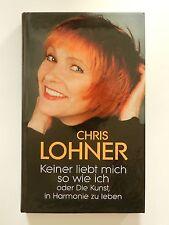 Chris Lohner Keiner liebt mich so wie ich Die Kunst in Harmonie zu leben