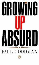 Growing Up Absurd: Problems of Youth in the Organized System Goodman, Paul Pape