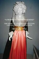 """""""A Woman Fearing Nothing"""" by Brenda Ely Albus: New"""
