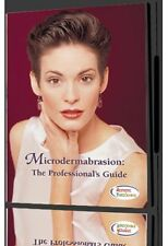 Microdermabrasion The Professional's Guide