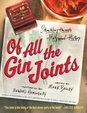 Of All the Gin Joints : Stumbling Through Hollywood History by Mark Bailey (2014