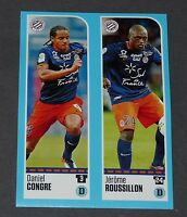 N°516 517 CONGRE / ROUSSILLON MONTPELLIER SC MHSC PANINI FOOT 2016-2017 FOOTBALL