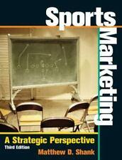 Sports Marketing : A Strategic Perspective by Matthew D. Shank