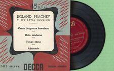 ROLAND PEACHEY & HIS ROYAL HAWAIIANS / DECCA DGE 60.064 Pres Spain 195? EP EX