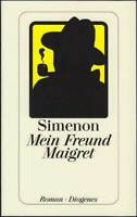 Mein Freund Maigret: Band 31 (Softcover · Diogenes 2001 · 20506) Z 1-