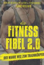 Die Fitness Fibel 2.0 - Der wahre Weg zum Traumkörper - Sjard Roscher [Taschenbu