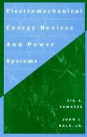 Electromechanical Energy Devices and Power Systems: By Yamayee, Zia A., Bala,...