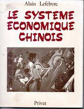 LE SYSTEME ECONOMIQUE CHINOIS   ALAIN LEFEBVRE
