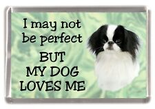 """Japanese Chin Dog Fridge Magnet """"I may not be perfect BUT ......"""" by Starprint"""