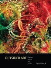 Outsider Art: Visionary Worlds and Trauma by Daniel Wojcik (Hardback, 2016)