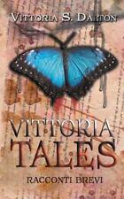 Vittoria Tales. Racconti Brevi by Vittoria Dalton (2015, Paperback)