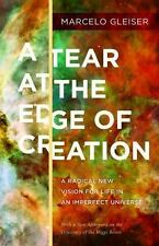 A Tear at the Edge of Creation: A Radical New Vision for Life in an Imperfect Un