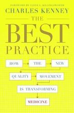The Best Practice: How the New Quality Movement is Transforming Medicine - Good