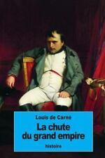 La Chute du Grand Empire by Louis de Carné (2016, Paperback)