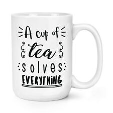 Una tazza di tè risolve tutto 15 OZ (ca. 425.24 g) Mighty Tazza-Divertente BIG GRANDE