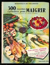 DE TERAMOND BEHOTEGUY 300 RECETTES CULINAIRES POUR MAIGRIR GRANCHER 1958 CUCINA