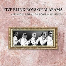 Jesus Rose With All the Power in His Hands by The Five Blind Boys of Alabama (CD
