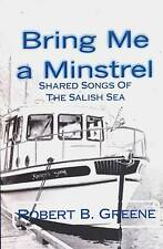 BRING ME A MINSTREL SHARED SONGS OF THE SALISH SEA ROBERT GREENE SIGNED