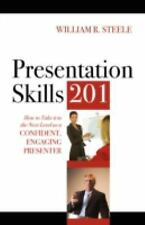 Presentation Skills 201: How to Take It to the Next Level as a Confident, Engagi