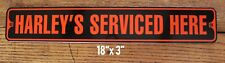 "Metal Street Sign Harley's Serviced Here. 3""x18"" Biker Bar Decor Hog Made in USA"