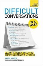 Difficult Conversations In A Week: How To Have Better Conversations In Seven Sim