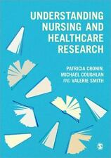 Understanding Nursing and Healthcare Research by Michael Coughlan, Valerie...