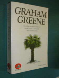 "Graham GREENE …Américain Tranquille… Agent Havane… Facteur humain… ""Bouquins"""