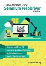 Test Automation Using Selenium Webdriver with Java Step by Step... 9780992293512