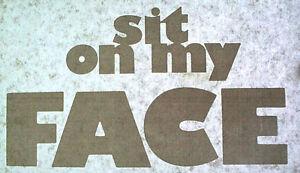 SIT ON MY FACE SEX LEWD VINTAGE T-SHIRT IRON ON PORN PENTHOUSE GROSS WEIRD PORNO