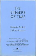 Fiction: THE SINGERS OF TIME by Frederik Pohl&Jack Williamson. 1991. UC