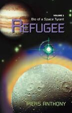 Bio of a Space Tyrant: Refugee Vol. 1 by Piers Anthony (2000, Paperback)