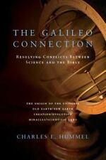 The Galileo Connection: Resolving Conflicts Between Science and the Bible