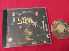 CD Ray & The Wolf Gang The Blues Can't Turn You Loose Germany 90s