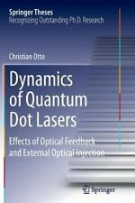 Springer Theses: Dynamics of Quantum Dot Lasers : Effects of Optical Feedback...
