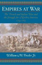 Empires at War: The French and Indian War and the Struggle for North America, 1