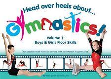 Head Over Heels About Gymnastics Floor Skills NEW