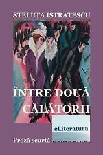 Intre Doua Calatorii : Proza Scurta by Steluta Istratescu (2015, Paperback)