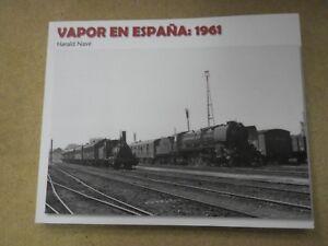 Vapor en Espana 1961 Spanien Bildband Harald Nave Navé Spanische Eisenbahnen ES