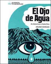 Journeys to Adventure: El ojo de agua (Journeys to Adventure S.)-ExLibrary