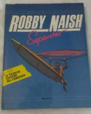 ROBBY NAISH SUPERSTAR - 1985 - FUNBOARD - 317 ILLUSTRAZIONI - Mursia