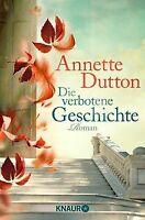 Die verbotene Geschichte: Roman von Dutton, Annette | Buch | Zustand gut