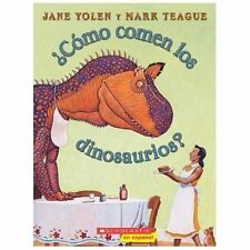 How Do Dinosaurs...: ¿Cómo Comen los Dinosaurios? by Jane Yolen (2006,...